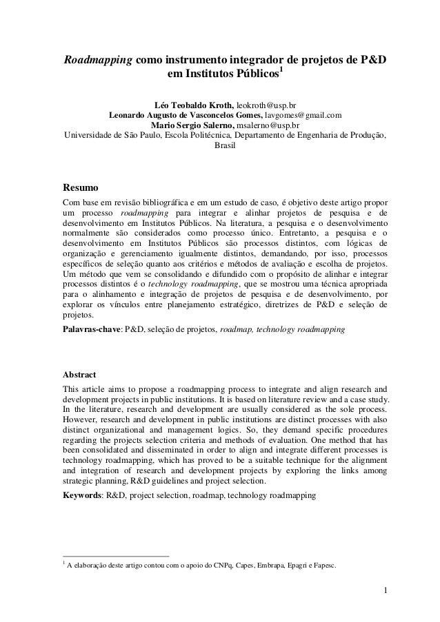 1 Roadmapping como instrumento integrador de projetos de P&D em Institutos Públicos1 Léo Teobaldo Kroth, leokroth@usp.br L...