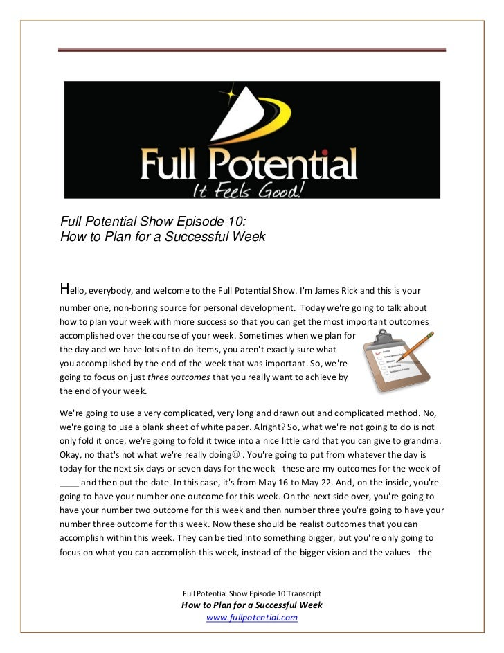 Full Potential Show Episode 10:How to Plan for a Successful WeekHello, everybody, and welcome to the Full Potential Show. ...