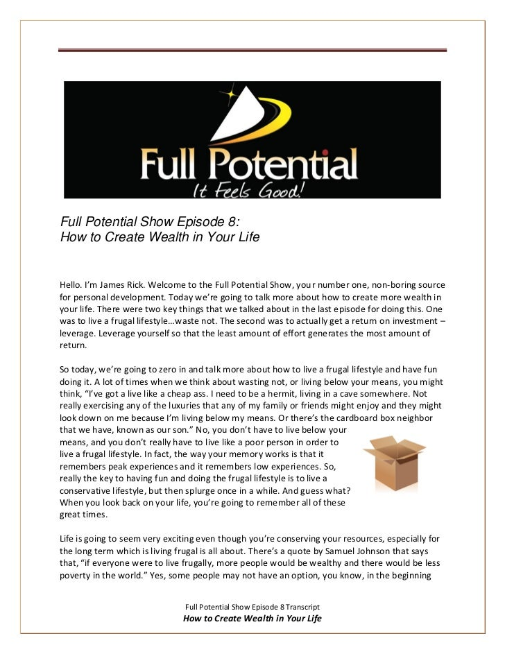 Full Potential Show Episode 8:How to Create Wealth in Your LifeHello. I'm James Rick. Welcome to the Full Potential Show, ...