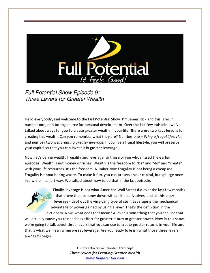 Full Potential Show Episode 9:Three Levers for Greater WealthHello everybody, and welcome to the Full Potential Show. I'm ...
