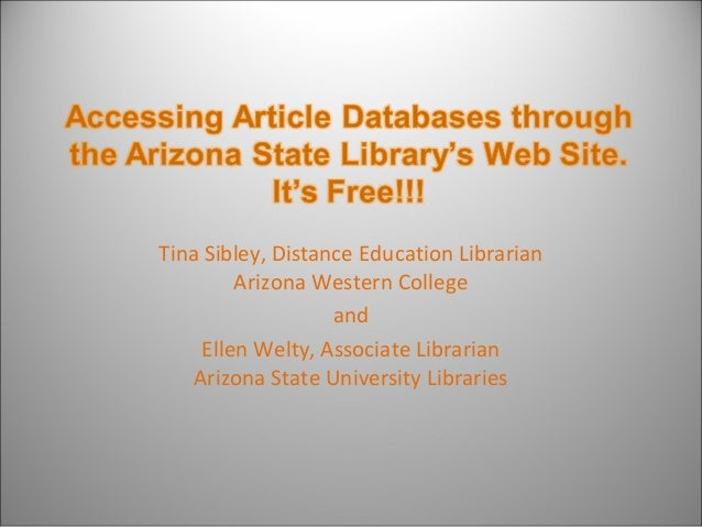 Tina Sibley, Distance Education Librarian Arizona Western College and Ellen Welty, Associate Librarian Arizona State Unive...
