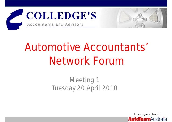 Automotive Accountants'     Network Forum           Meeting 1      Tuesday 20 April 2010                                Fo...
