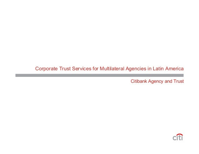 Corporate Trust Services for Multilateral Agencies in Latin America Citibank Agency and Trust