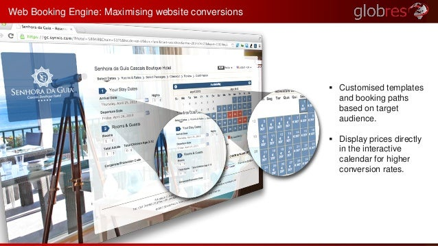  Customised templates  and booking paths  based on target  audience.   Display prices directly  in the interactive  cale...