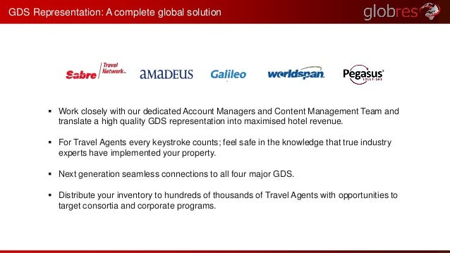 GDS Representation: A complete global solution   Work closely with our dedicated Account Managers and Content Management ...