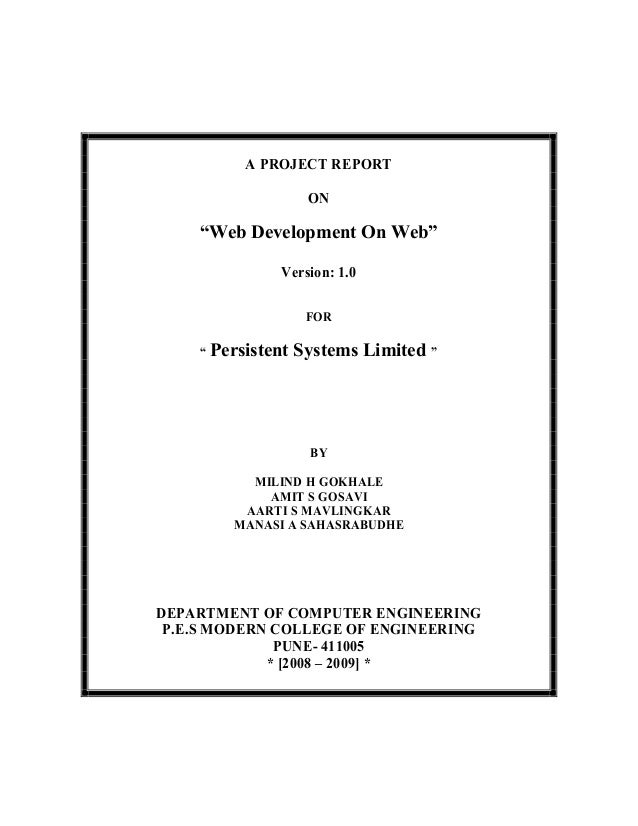 "A PROJECT REPORT ON  ""Web Development On Web"" Version: 1.0 FOR "" Persistent  Systems Limited ""  BY MILIND H GOKHALE AMIT S..."