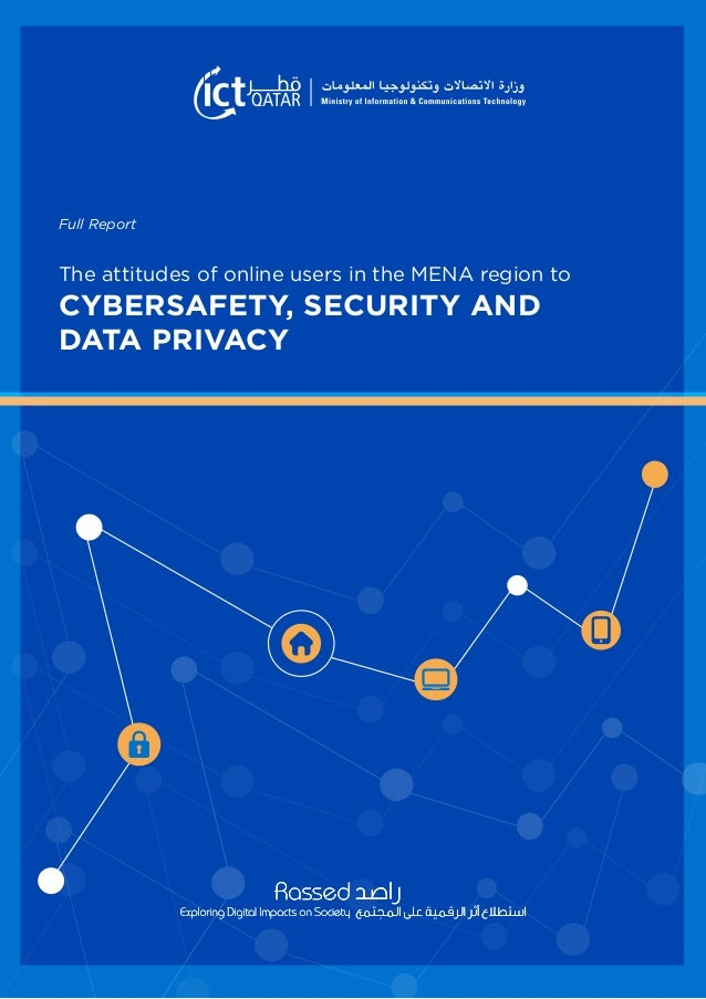 CYBERSAFETY, SECURITY AND DATA PRIVACY The attitudes of online users in the MENA region to Full Report