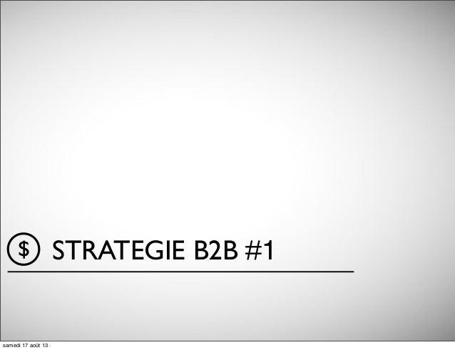 STRATEGIE B2B #1$ samedi 17 août 13