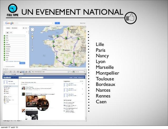 UN EVENEMENT NATIONAL Lille Paris Nancy Lyon Marseille Montpellier Toulouse Bordeaux Nantes Rennes Caen samedi 17 août 13