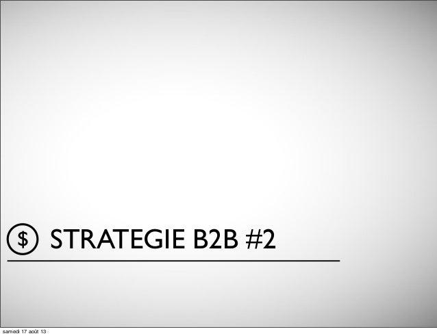 STRATEGIE B2B #2$ samedi 17 août 13