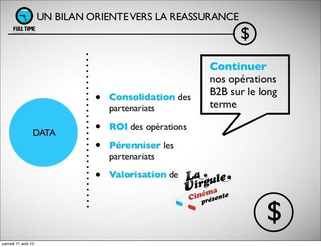 • Consolidation des partenariats • ROI des opérations • Pérenniser les partenariats • Valorisation de UN BILAN ORIENTEVERS...