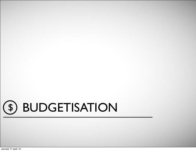 BUDGETISATION$ samedi 17 août 13