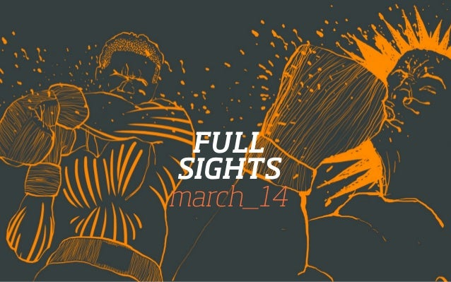 FULL SIGHTS march_14