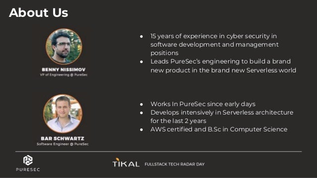 About Us ● 15 years of experience in cyber security in software development and management positions ● Leads PureSec's eng...