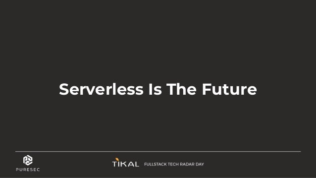 6 Serverless Architectures Adoption • By far, the fastest growing cloud segment • 21-46% of AWS clients utilize serverless...