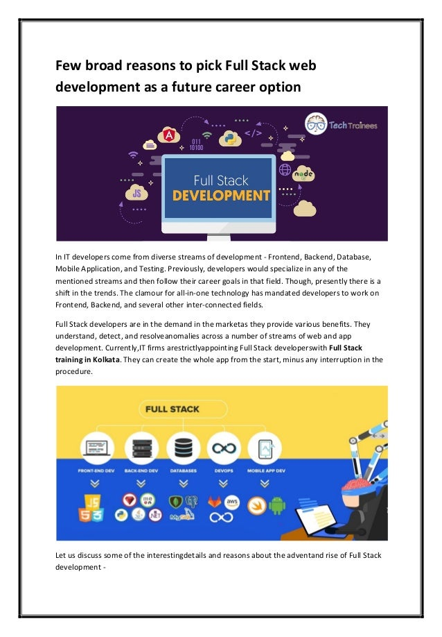 Few broad reasons to pick Full Stack web development as a future career option In IT developers come from diverse streams ...