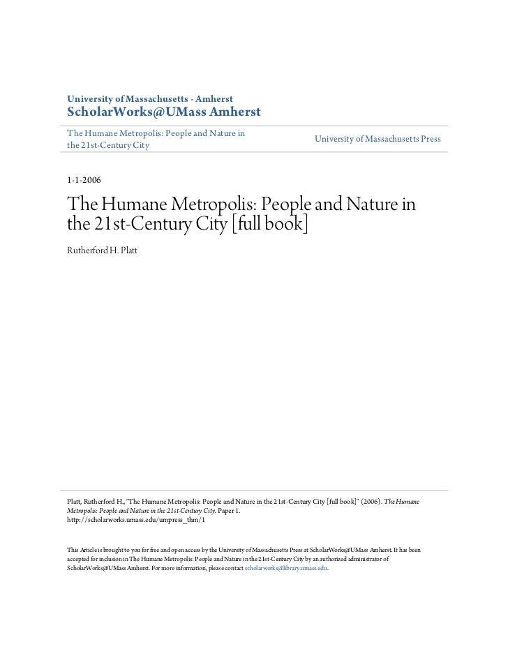University of Massachusetts - AmherstScholarWorks@UMass AmherstThe Humane Metropolis: People and Nature in                ...