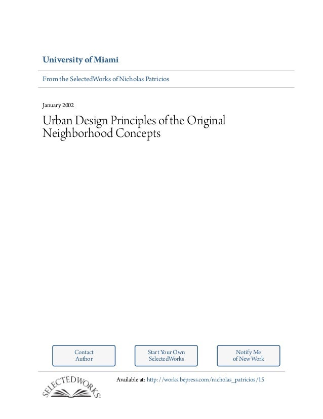 University of Miami From the SelectedWorks of Nicholas Patricios  January 2002  Urban Design Principles of the Original Ne...