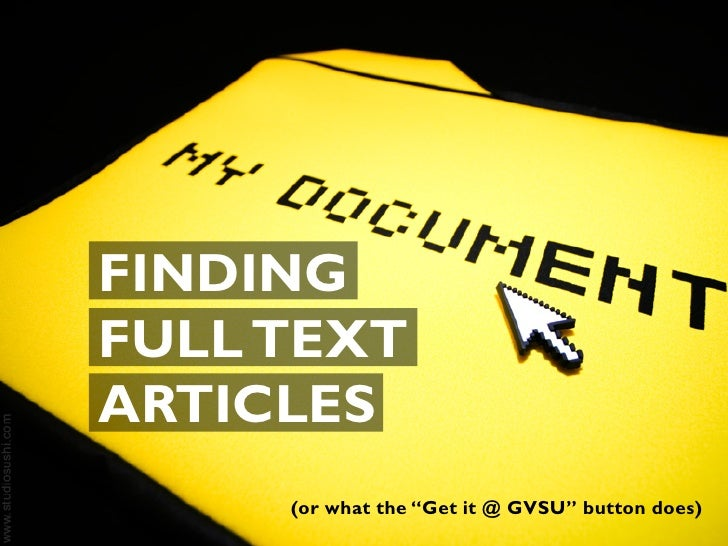"""FINDINGFULL TEXTARTICLES     (or what the """"Get it @ GVSU"""" button does)"""