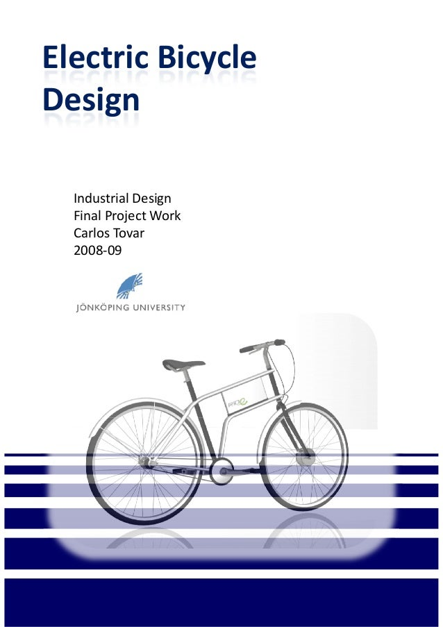 Industrial Design Final Project Work Electric Bicycle Design Final Project Work Carlos Tovar 2008-09