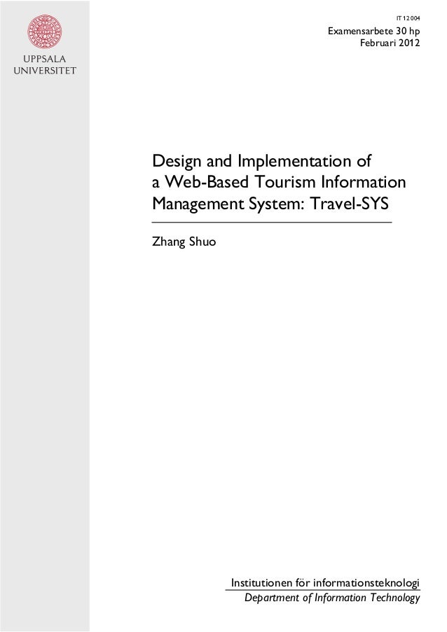 IT 12 004 Examensarbete 30 hp Februari 2012 Design and Implementation of a Web-Based Tourism Information Management System...