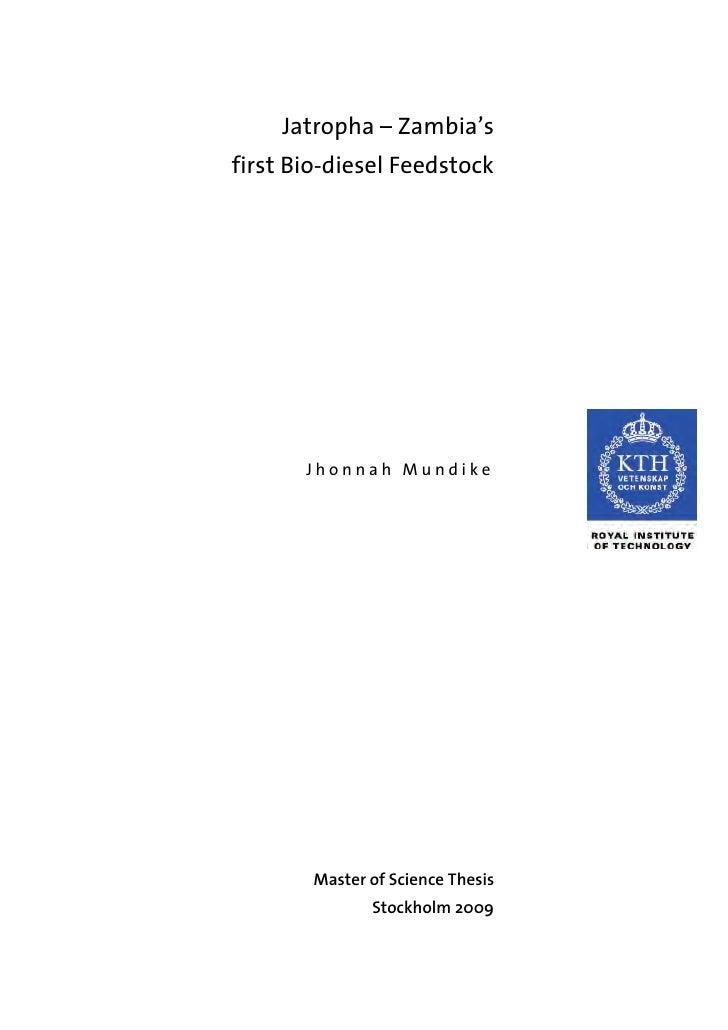 Jatropha – Zambia'sfirst Bio-diesel Feedstock       Jhonnah Mundike        Master of Science Thesis               Stockhol...