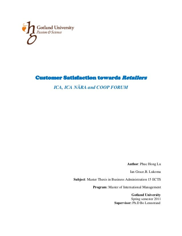 customer satisfaction towards retailers Customer satisfaction towards retailers ica, ica nära and coop forum  author: phuc hong lu ian graceb lukoma subject: master thesis in business .
