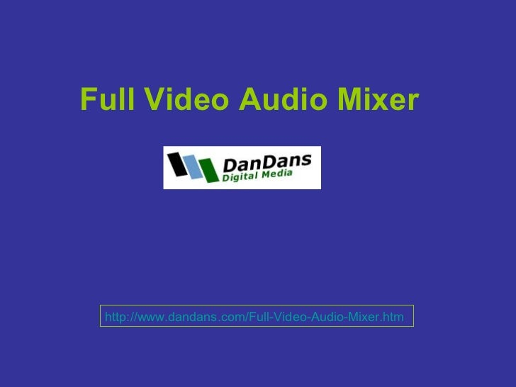 full video audio mixer software mix video and songs. Black Bedroom Furniture Sets. Home Design Ideas