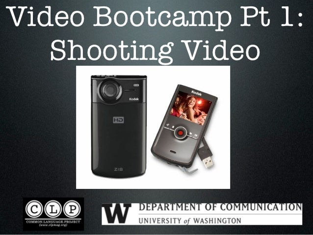 Video Bootcamp Pt 1:   Shooting Video