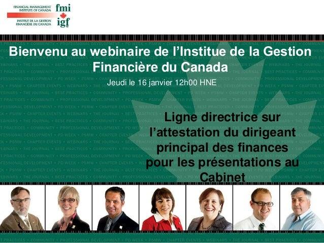 Bienvenu au webinaire de l'Institue de la Gestion  Financière du Canada  Jeudi le 16 janvier 12h00 HNE  Ligne directrice s...