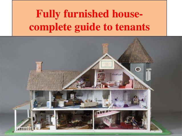 Fully furnished house- complete guide to tenants