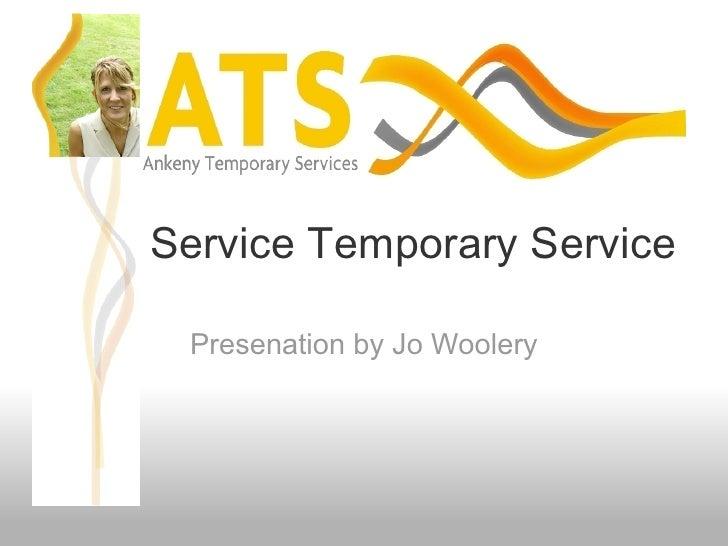Full Service Temporary Service        Presenation by Jo Woolery