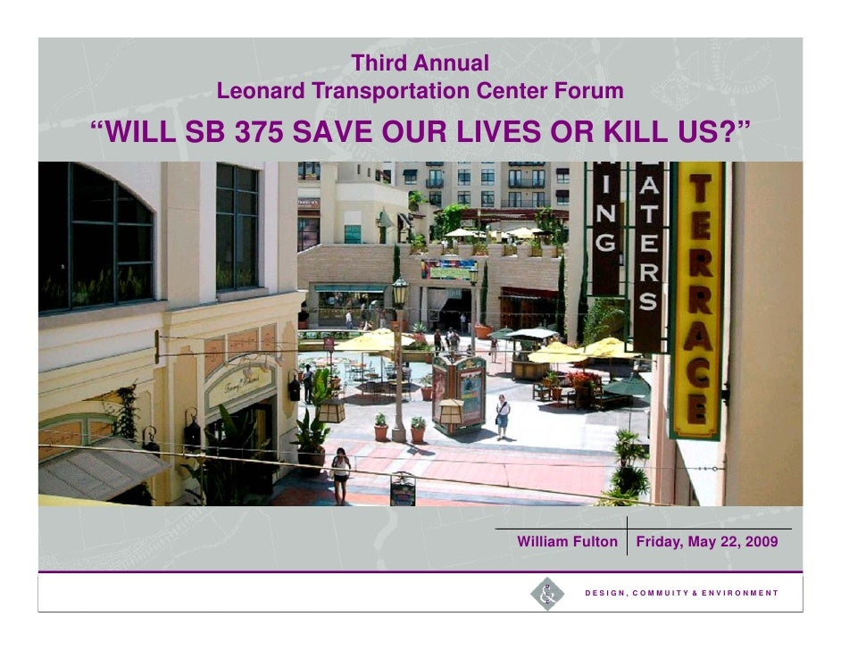 "Third Annual       Leonard Transportation Center Forum""WILL SB 375 SAVE OUR LIVES OR KILL US?""                            ..."