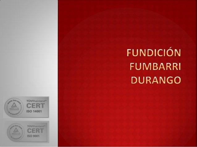  Die Firma Fundiciones Fumbarri Durango wurde im 1956 gegründet und verfügt über eine grosse Erfahrung in Werkzeugbau, Ma...