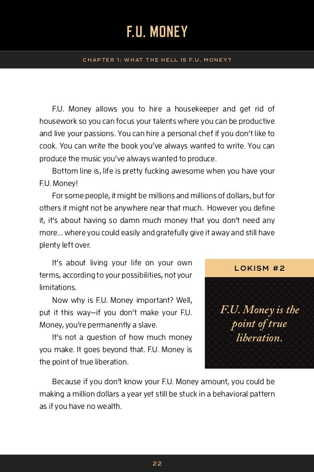 23 F.U. MONEY CHAP TER 1 : WHAT THE HELL IS F.U. MONE Y? WHEN IS ENOUGH, ENOUGH? At the very beginning of my career, I bec...
