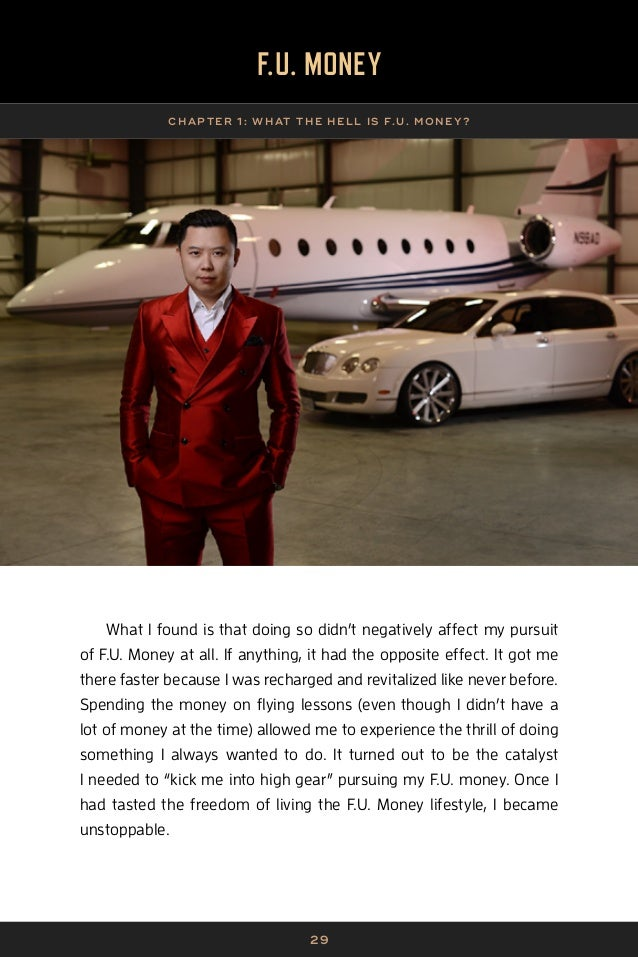 30 F.U.M.A. F.U. MONE Y A SS IG NMENTS | CHAP TER 1 What does F.U. Money mean to you?1. What does your life look like once...