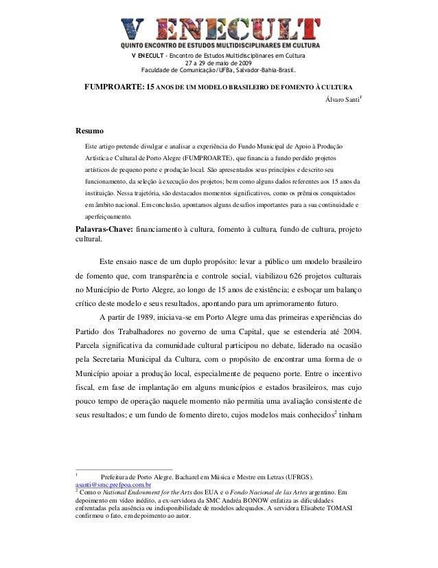 V ENECULT - Encontro de Estudos Multidisciplinares em Cultura 27 a 29 de maio de 2009 Faculdade de Comunicação/UFBa, Salva...