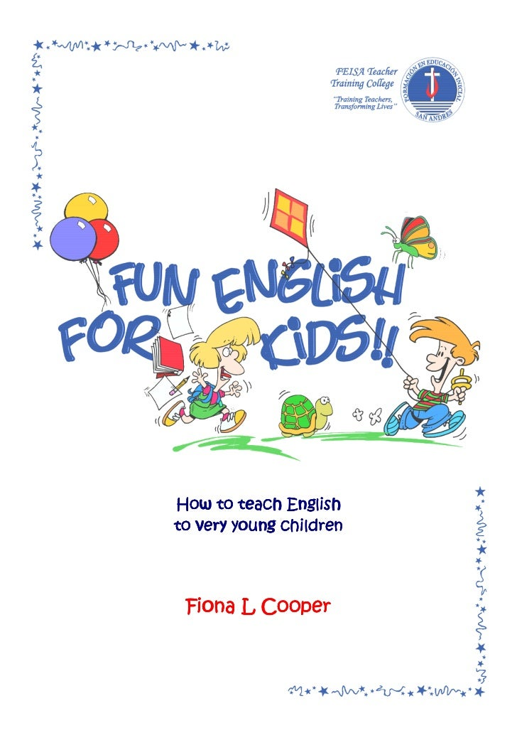 How to teach Englishto very young children Fiona L Cooper
