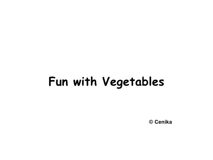 Fun with Vegetables © Cenika