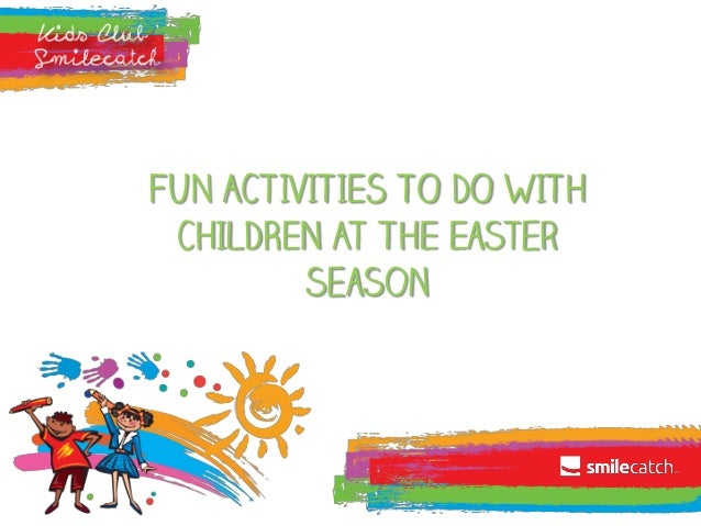 FUN ACTIVITIES TO DO WITH CHILDREN AT THE Easter season