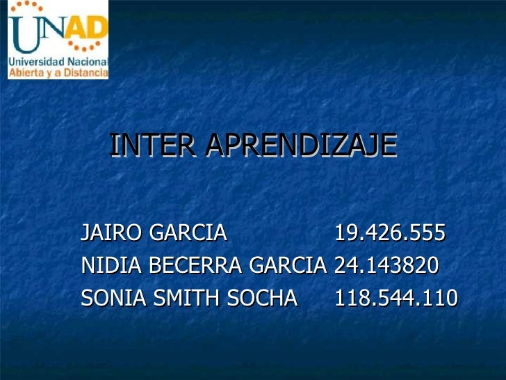 INTER APRENDIZAJE JAIRO GARCIA   19.426.555 NIDIA BECERRA GARCIA 24.143820 SONIA SMITH SOCHA  118.544.110