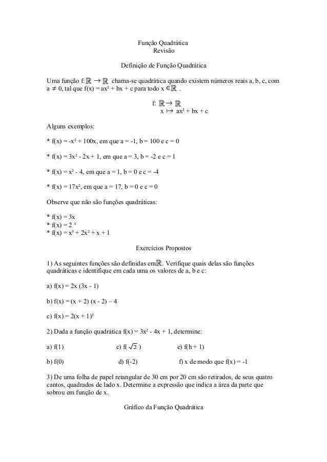 Função Quadrática Revisão Definição de Função Quadrática Uma função f: → chama-se quadrática quando existem números reais ...