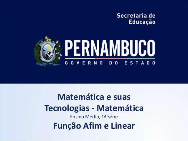 Matemática e suas Tecnologias - Matemática Ensino Médio, 1ª Série Função Afim e Linear