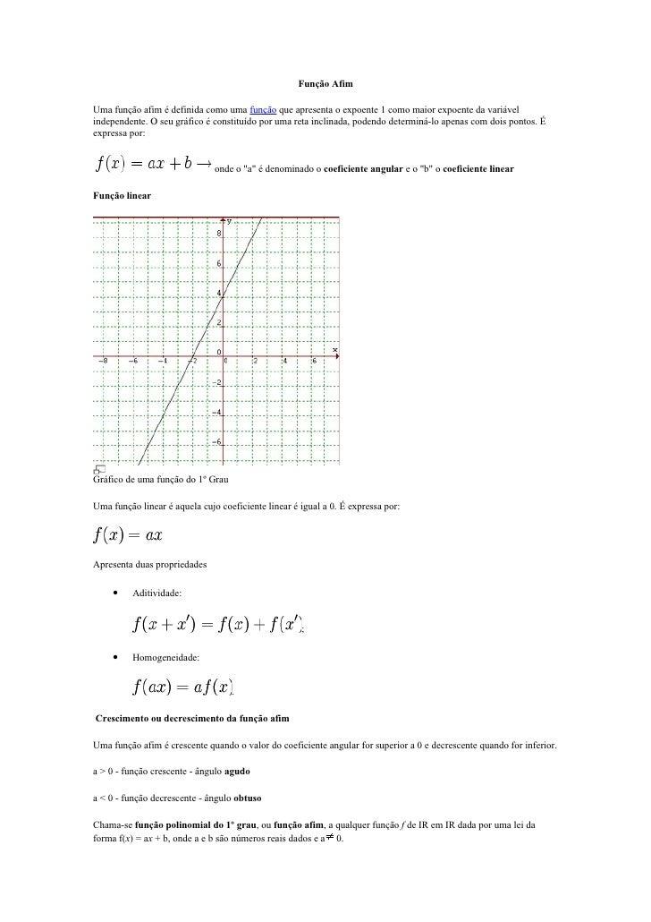 Função Afim  Uma função afim é definida como uma função que apresenta o expoente 1 como maior expoente da variável indepen...