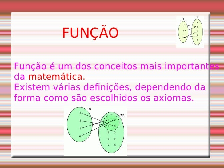 Função é um dos conceitos mais importantes  da  matemática.   Existem várias definições, dependendo da forma como são esco...