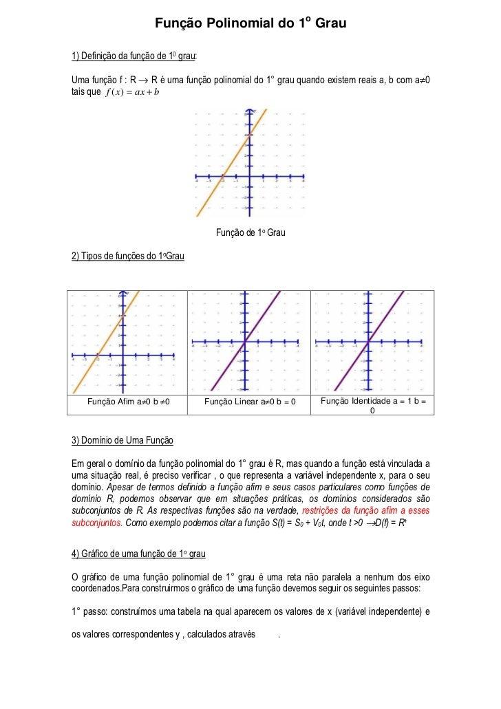 Função Polinomial do 1o Grau  1) Definição da função de 10 grau:  Uma função f : R → R é uma função polinomial do 1° grau ...