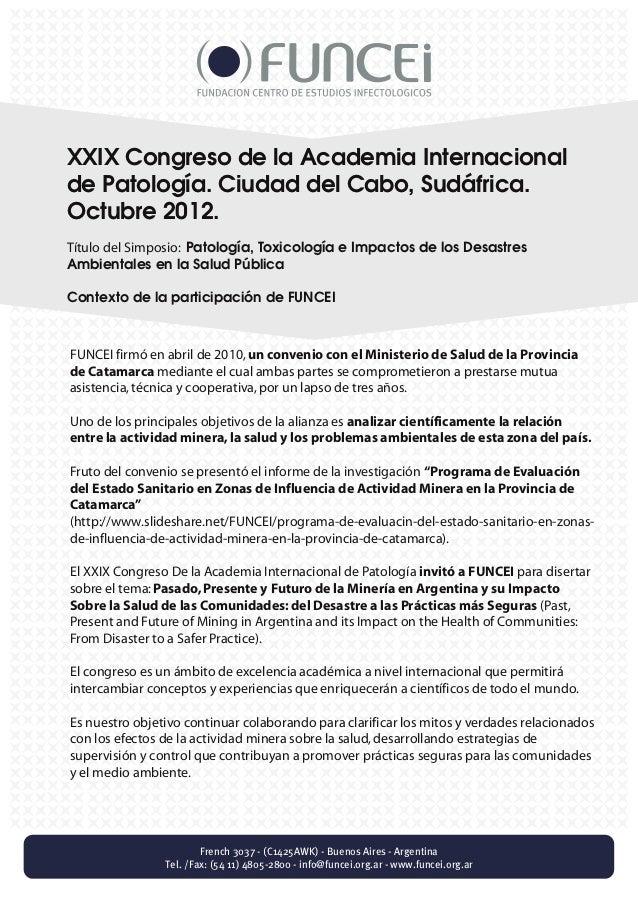 XXIX Congreso de la Academia Internacionalde Patología. Ciudad del Cabo, Sudáfrica.Octubre 2012.Título del Simposio: Patol...
