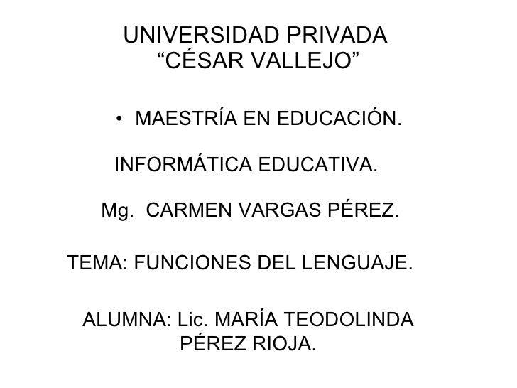 """UNIVERSIDAD PRIVADA  """"CÉSAR VALLEJO"""" <ul><li>MAESTRÍA EN EDUCACIÓN. </li></ul>INFORMÁTICA EDUCATIVA. Mg.  CARMEN VARGAS PÉ..."""