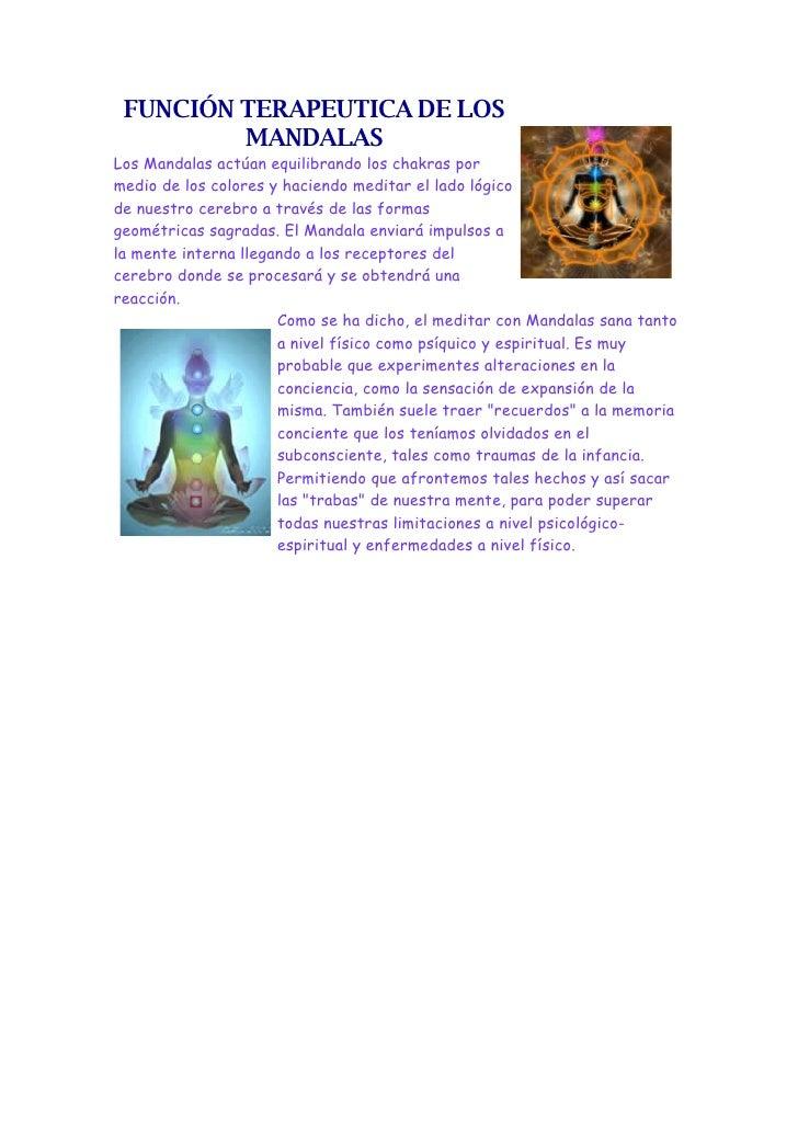 FUNCIÓN TERAPEUTICA DE LOS          MANDALAS Los Mandalas actúan equilibrando los chakras por medio de los colores y hacie...
