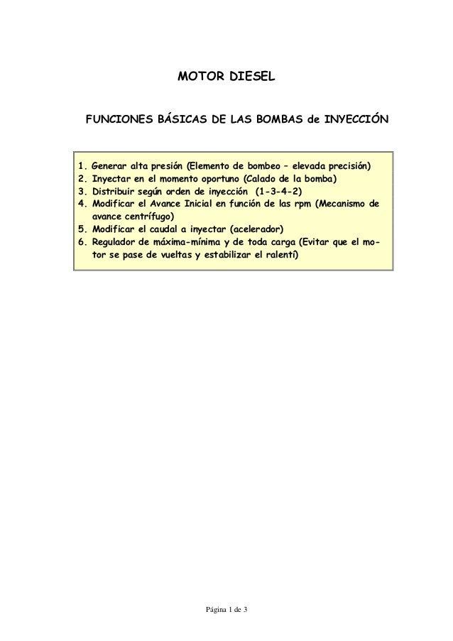 MOTOR DIESEL FUNCIONES BÁSICAS DE LAS BOMBAS de INYECCIÓN1. Generar alta presión (Elemento de bombeo – elevada precisión)2...